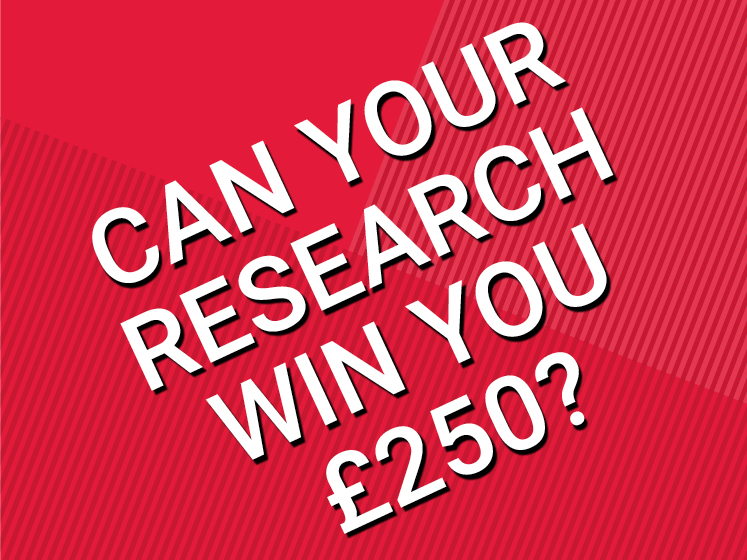 Could your research win £250?